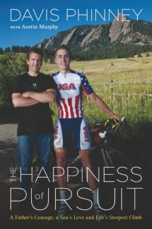 "Special to the DailyDavis Phinney said that the title of his book, ""The Happiness Pursuit,"" is based on ""a philosophy of life, that we need to enjoy the journey - and the notion that every victory, no matter how small, counts."""