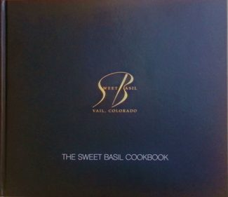 "Special to the Daily""The Sweet Basil Cookbook"" is available for presale now on the Sweet Basil website, www.sweetbasil-vail.com."