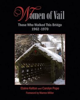 """Special to the DailyThe cover of """"Women of Vail: Those Who Walked This Bridge 1962-1970."""""""
