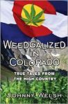 """Weedgalized in Colorado,"" by Johnny Welsh."