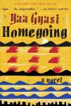"Book of the Year: ""Homegoing,"" by Yaa Gyasi."