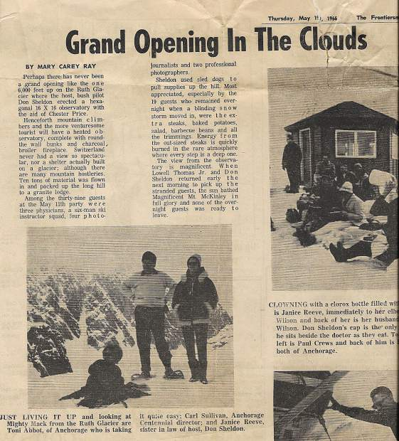 When Don Sheldon's original hexagon cabin opened in 1966, it was trumpeted by The Frontiersman, the locao newspaper.