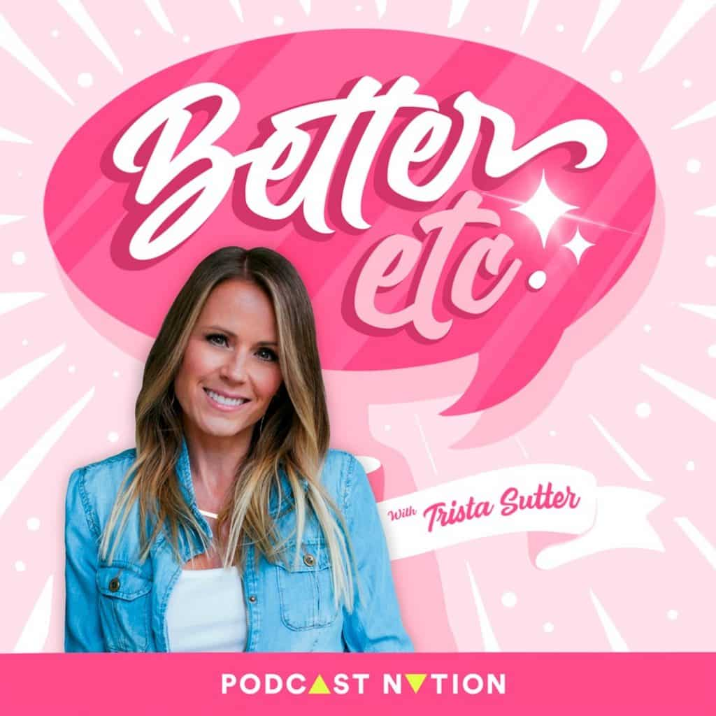 "Trista Sutter, star of ABC's ""The Bachelorette"" Season 1, plans to tackle all sorts of topics to help us become better through her new ""Better, etc."" podcast which debuts on Tuesday."